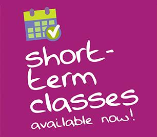 Short-term classes available now!