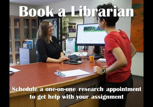Book a Librarian: Schedule a one-on-one research appointment to get help with your assignment