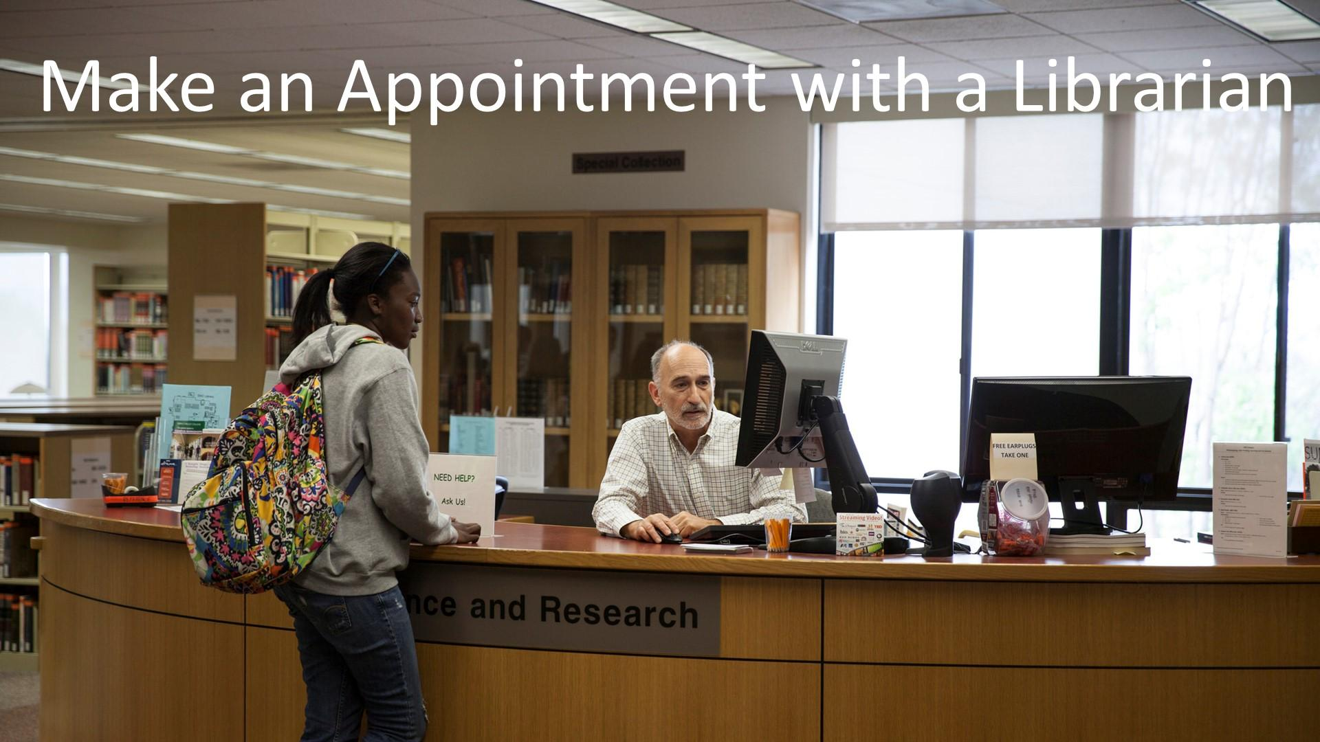 Make a one-on-one appointment with a librarian