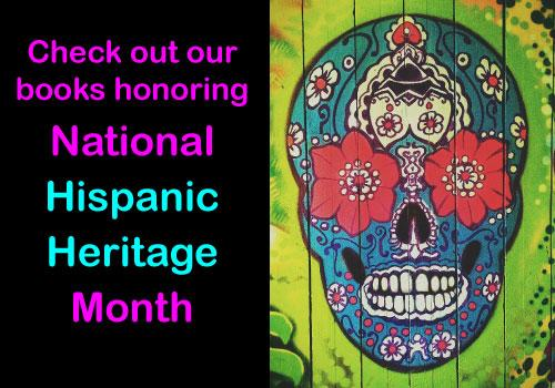 Check out our books honoring National Hispanic Heritage Month