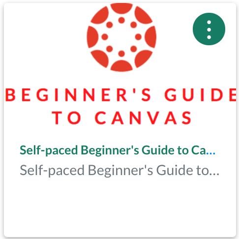 Canvas Course Card: Beginner's Guide to Canvas