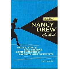 Penny Warner's book:  The Offical Nancy Drew Handbook:  Skills, Tips, and Life Lessons from Everyone's Favorite Girl Detective